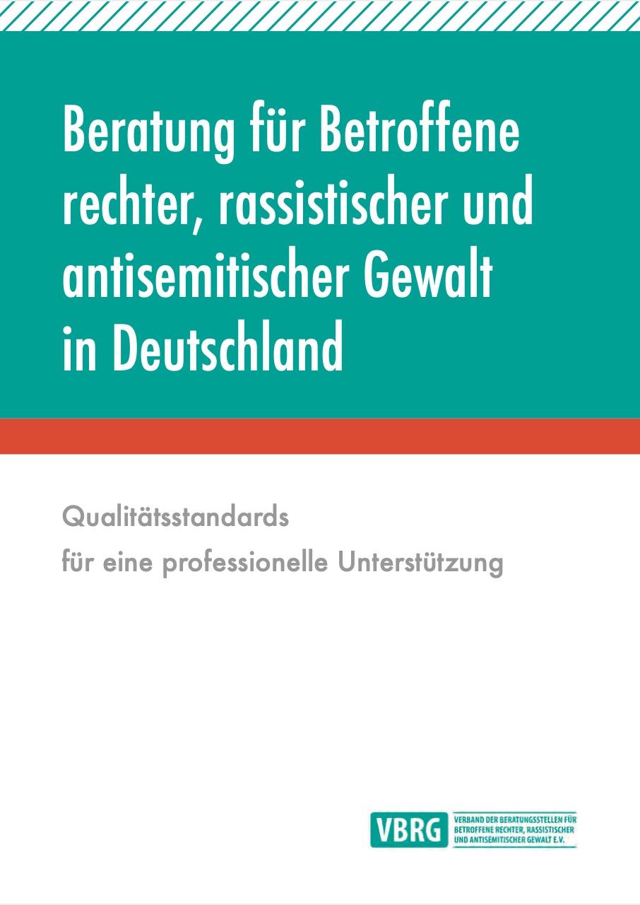 Beratung für Betroffene rechter, rassistischer und antisemitischer Gewalt in Deutschland –Qualitätsstandards für eine professionelle Unterstützung
